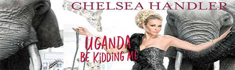 Uganda Be Kidding Me by Chelsea Handler - Book Review