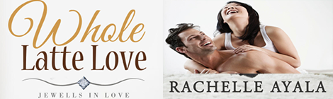 whole latte love by rachelle ayala book tour