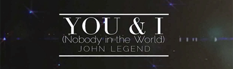 you and i nobody in the world john legend music video drunk on pop