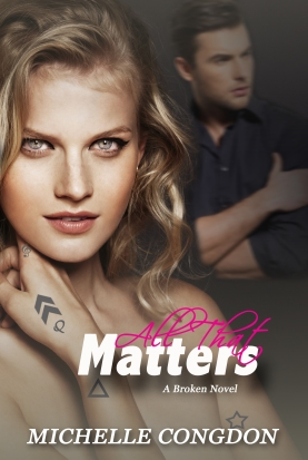All That Matters Broken Book #2 Michelle Congdon Book Cover
