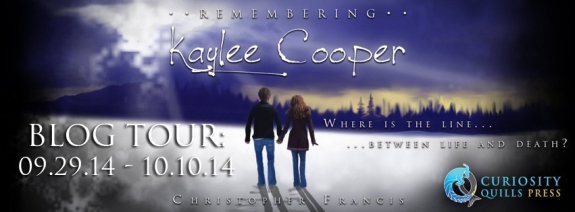 remembering kaylee cooper blog tour curiosity quills press christopher francis