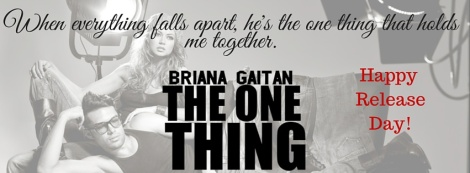 the one thing briana gaitan book release day blitz