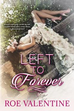 left to forever by roe valentine book cover