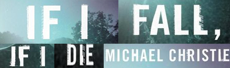 if i fall if i die michael christie book review drunk on pop