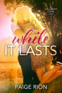 while it lasts by paige rion callaway cove book series book cover