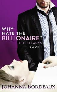 Why Hate The Billionaire johanna bordeaux book cover