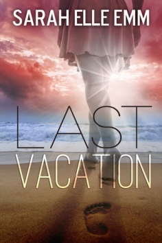 Last Vacation sarah elle emm book cover