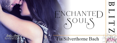 enchanted-souls-by-tia-silverthorne-bach-blitz