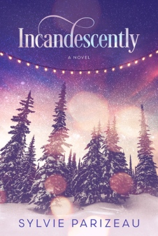 Incandescently by Sylvie Parizeau book cover