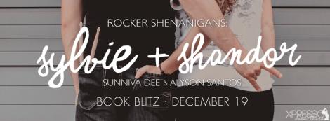 Rocker Shenanigans: Sylvie + Shandor by Alyson Santos & Sunniva Dee book blitz banner xpresso book tours