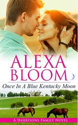 once in a blue kentucky moon a harrisons family novel alexa moon book cover