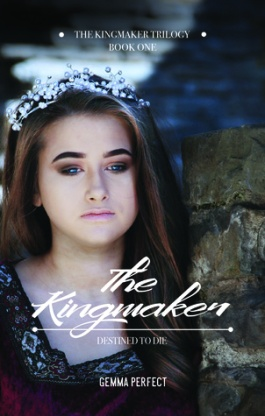 the kingmaker gemma perfect the kingmaker trilogy #1 book cover destined to die