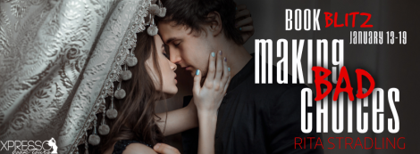 making bad choices rita stradling book blitz banner xpresso book tours