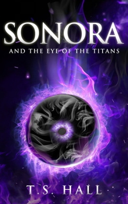 sonora and the eye of the titans t.s. hall book cover