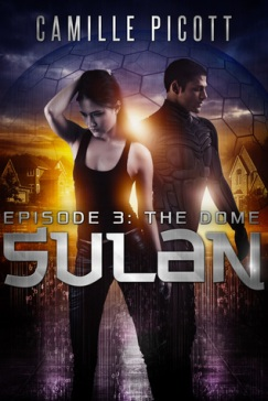 sulan, episode 3: the dome camille picott book cover