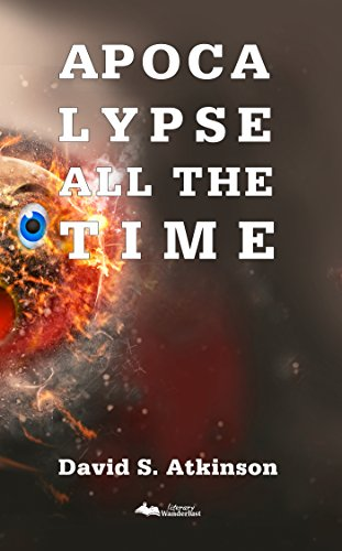 apocalypse all the time david s. atkinson movie author