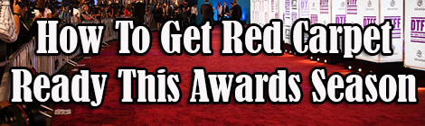 how to get red carpet ready this award season drunk on pop guest post banner
