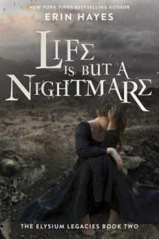 life is but a nightmare The Elysium Legacies, #2 by erin haynes book cover