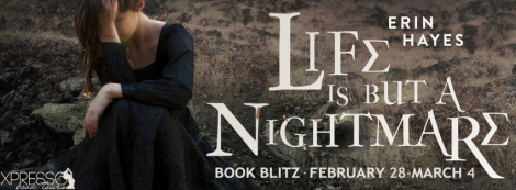 Life is but a Nightmare The Elysium Legacies, #2  by Erin Hayes  book blitz banner xpresso book tours