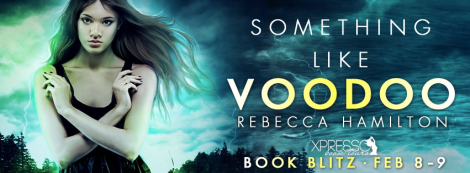 something like voodoo rebecca hamilton book blitz xpresso book tours banner