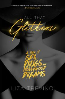 All That Glitters - A Tale of Sex, Drugs and Hollywood Dreams liza treviño book cover