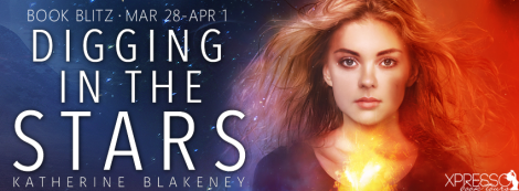 Digging In The Stars Katherine Blakeney book blast banner xpresso book tours