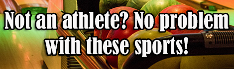 Not a great athlete? No problem with these sports! drunk on pop guest post banner