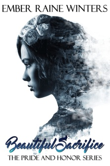 Beautiful Sacrifice  by Ember Raine Winters  (Pride and Honor, #2)  book cover