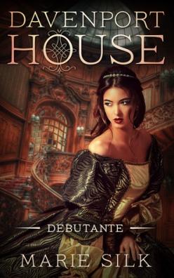 Debutante  by Marie Silk  (Davenport House Prequel) book cover