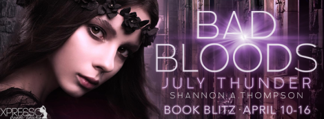 bad bloods july thunder book blitz banner xpresso book tours shannon a thompson