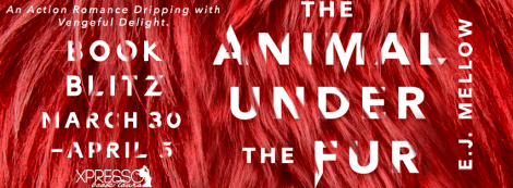 the animal under the fur e.j. mellow book blitz banner xpresso book tours