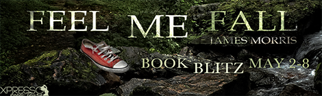 feel me fall james morris book blast banner xpresso book tours drunk on pop