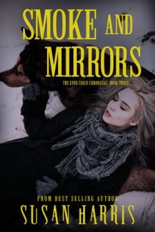 Smoke and Mirrors by Susan Harris (The Ever Chace Chronicles, #3) book cover