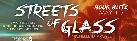streets of glass michelle d argyle book blast banner xpresso book tours drunk on pop