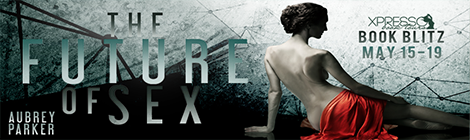 the future of sex aubrey parker book blast banner xpresso book tours drunk on pop banner