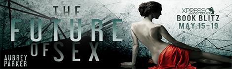 the future of sex aubrey parker book blast banner xpresso book tours drunk on pop banner