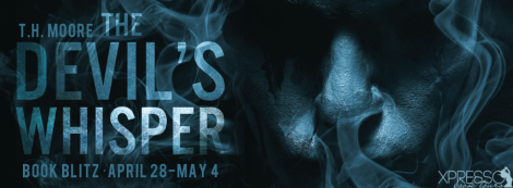 The Devil's Whisper T.H. Moore book blitz banner xpresso book tours