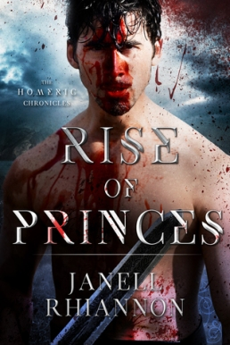 rise of princes (Homeric Chronicles, #2) by Janell Rhiannon book cover
