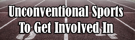 Unconventional Sports to get Involved In guest post banner