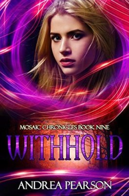 Withhold Mosaic Chronicles, #9 andrea pearson book cover