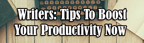 Writers- Tips To Boost Your Productivity Now drunk on pop guest post