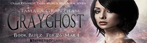 grayghost fairy world md olive kennedy tamara grantham book blitz banner xpresso book tours drunk on pop