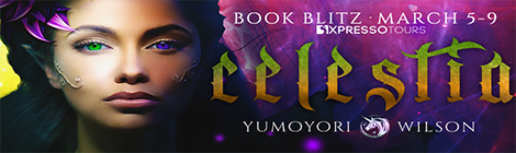 Celestia (Unicorn Blessed Chronicles, #1) by Yumoyori Wilson book blitz banner drunk on pop xpresso book tours