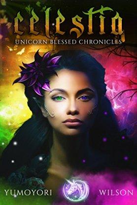 Celestia (Unicorn Blessed Chronicles, #1) by Yumoyori Wilson book cover