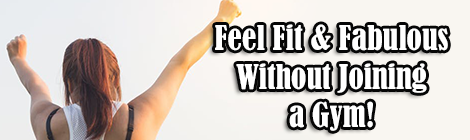 How to Feel Fit and Fabulous Without Joining a Gym drunk on pop guest post banner