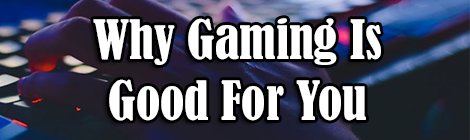 Why Gaming Is Good For You guest post banner drunk on pop