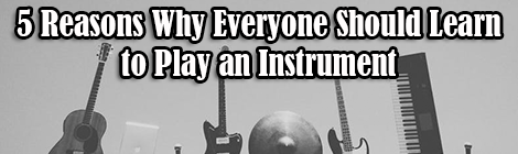 5 Reasons Why Everyone Should Learn to Play an Instrument drunk on pop guest post banner