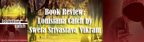 book review louisiana catch Sweta Srivastava Vikram drunk on pop banner