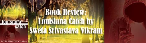 book review louisiana catch Sweta Srivastava Vikram drunk on pop banner