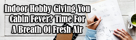 Indoor Hobby Giving You Cabin Fever? Time For A Breath Of Fresh Air guest post drunk on pop banner
